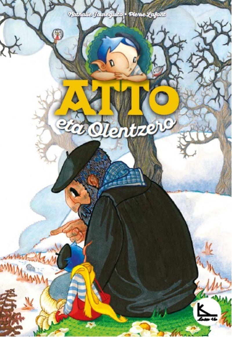 Atto Eta Olentzero - Atto 6 - Pierre Lafont / Nathalie Jaureguito (il. )