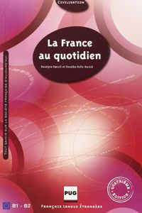 FRANCE AU QUOTIDIEN, LA (B1 / B2) (4ª ED)