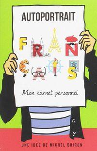 AUTOPORTRAIT FRANÇAIS - MON CARNET PERSONNEL