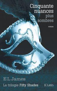Fifty Shades 2 - Cinquante Nuances Plus Sombres - E. L. James
