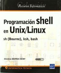 Programacion Shell En Unix / Linux Sh (bourne) , Ksh, Bash - Christine Deffaix Remy