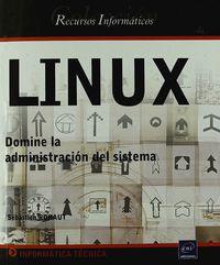 Linux - Domine La Administracion Del Sistema - Sebastien Rohaut