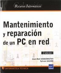 MANTENIMIENTO Y REPARACION DE UN PC EN RED (2ª ED)