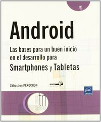 ANDROID - BASES PARA BUEN INICIO DESARROLLO SMARTPHONES Y TABLETAS
