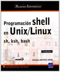 (2ª Ed)  Programacion Shell En Unix / Linux Sh, Ksh, Bash - Christine Deffaix Remy
