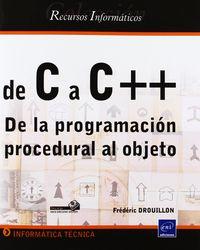 DE C A C++ - DE LA PROGRAMACION PROCEDURAL AL OBJETO