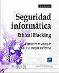 SEGURIDAD INFORMATICA - ETHICAL HACKING (2ª ED)
