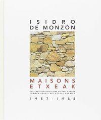 ISIDRO DE MONZON - ETXEAK = MAISONS