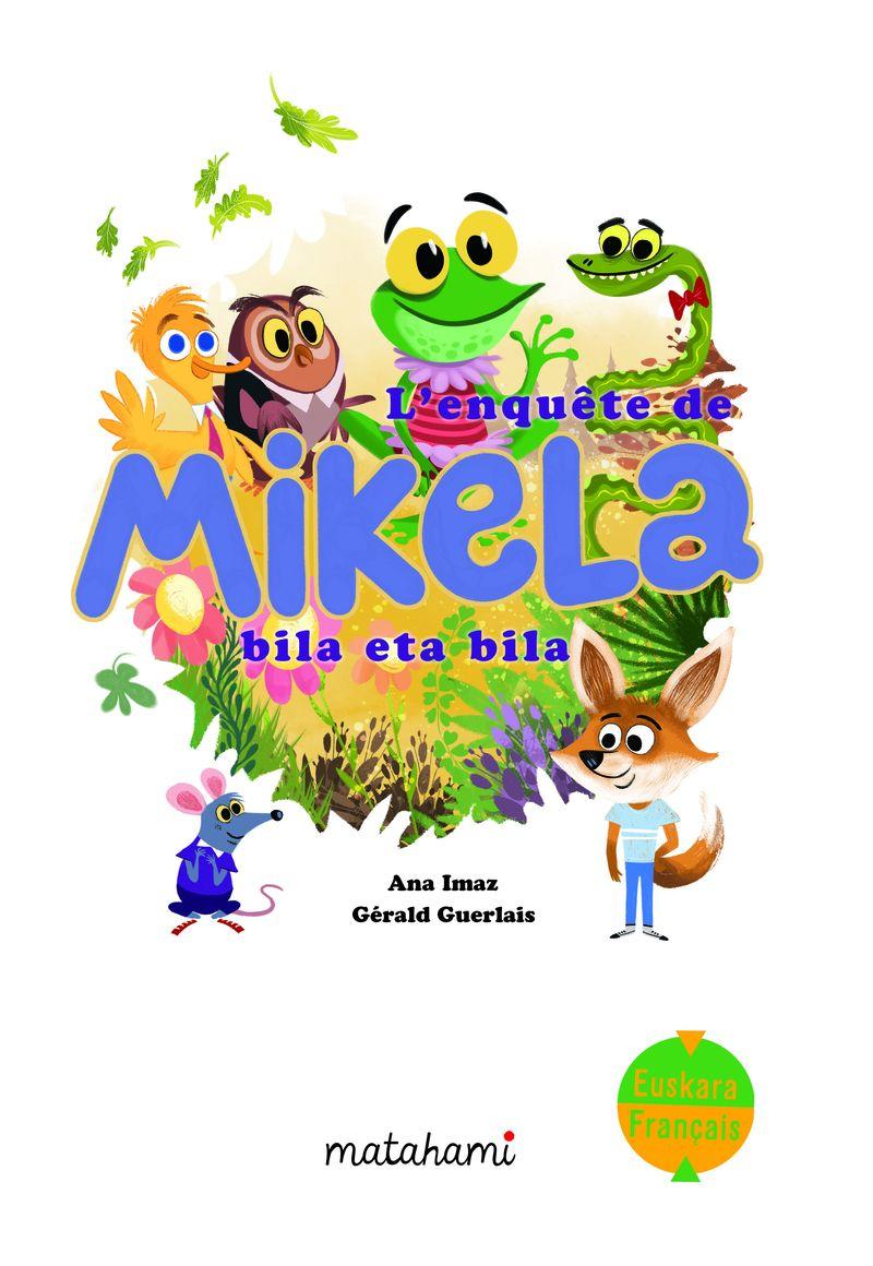 MIKELA BILA ETA BILA = L'ENQUETE DE MIKELA
