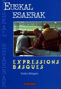 euskal esaerak = expressions basques - Eneko Bidegain Aire
