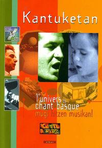 Kantuketan - L'univers Du Chant Basque ( Mugi Hitzen Musikan!) - Laborde / Bagues / Casteret / Morel / Itzaina / Heiniger / Etxarri