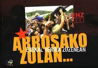 ARROSAKO ZOLAN. ..1996-2003 - EUSKAL HERRIA ZUZENEAN