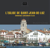 L'eglise De Saint-Jean-De-Luz / Donibane Lohizuneko Eliza - Marie-Claire Elissalt