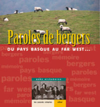 PAROLES DE BERGERS - DU PAYS BASQUE AU FAR WEST. ..