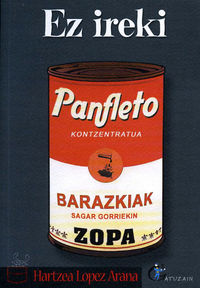 Ez Ireki, Panfleto Kontzentratua - Hartzea Lopez Arana