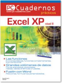 EXCEL XP. NIVEL II - PC CUADERNOS PRACTICOS