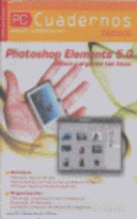 PHOTOSHOP ELEMENTS 5.0 - RETOCA Y ORGANIZA TUS FOTOS