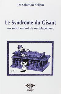 Syndrome Du Gisant, Le - Salomon Sellam