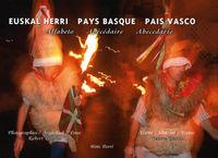 EUSKAL HERRI ALFABETO = PAYS BASQUE ABECEDAIRE = PAIS VASCO ABECEDAR