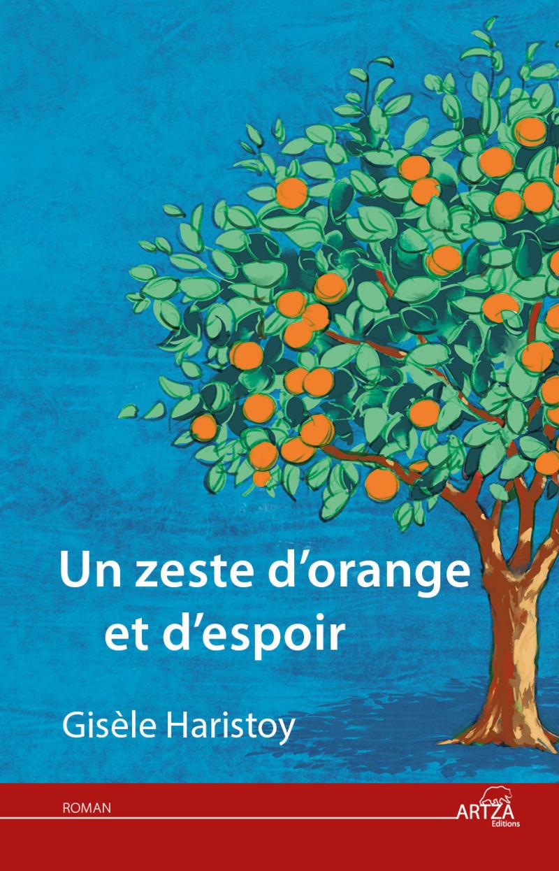 ZESTE D'ORANGE ET D'ESPOIR, UN - ROMAN
