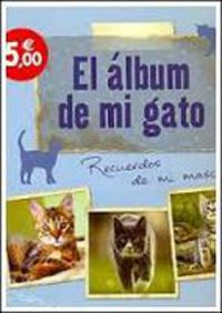 ALBUM DE MI GATO, EL - RECUERDOS DE MI MASCOTA