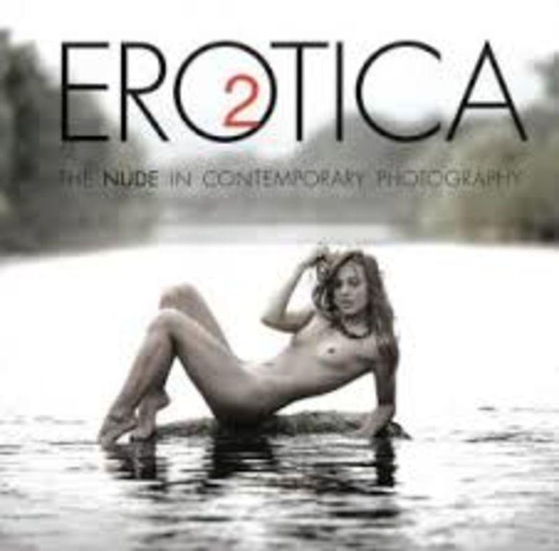 Erotica 2 - El Desnudo En Fotografia Contemporanea - Aa. Vv.