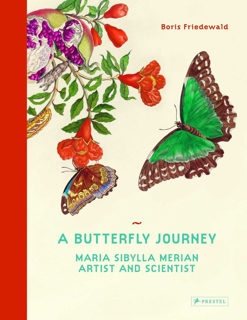 BUTTERFLY JOURNEY, A - THE LIFE AND ART OF MARIA SIBYLLA MERIAN - ARTIST AND SCIENTIST