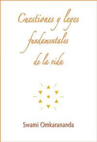 Cuestiones Y Leyes Fundamentales De La Vida - Swami Omkarananda