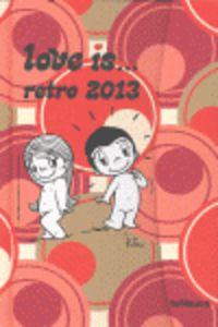 2013 AGENDA - LOVE IS. .. RETRO - MAGNETO (10X15)