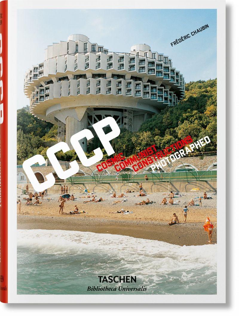 CCCP COSMIC COMMUNIST CONSTRUCTIONS PHOTOGRAPHED (CHAUBIN)