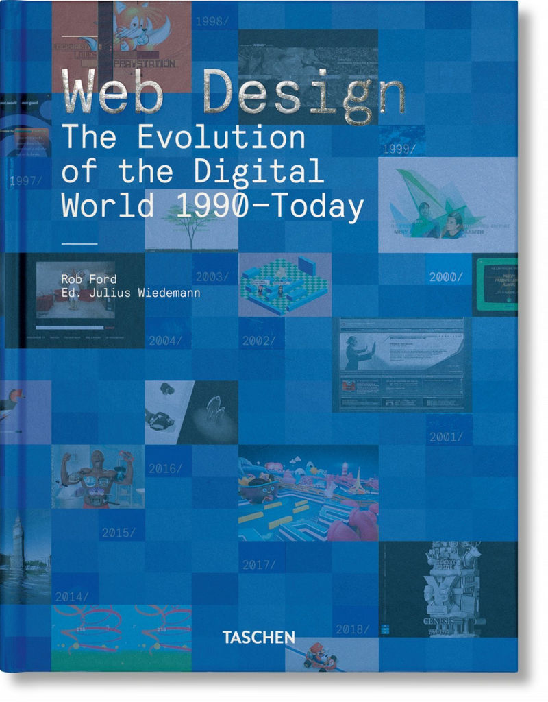 Web Design The Evolution Of The Digital World 1990-Today - Rob Ford