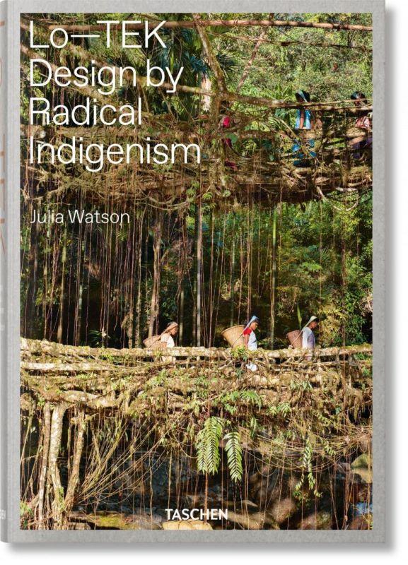 JULIA WATSON - LO-TEK - DESIGN BY RADICAL INDIGENISM