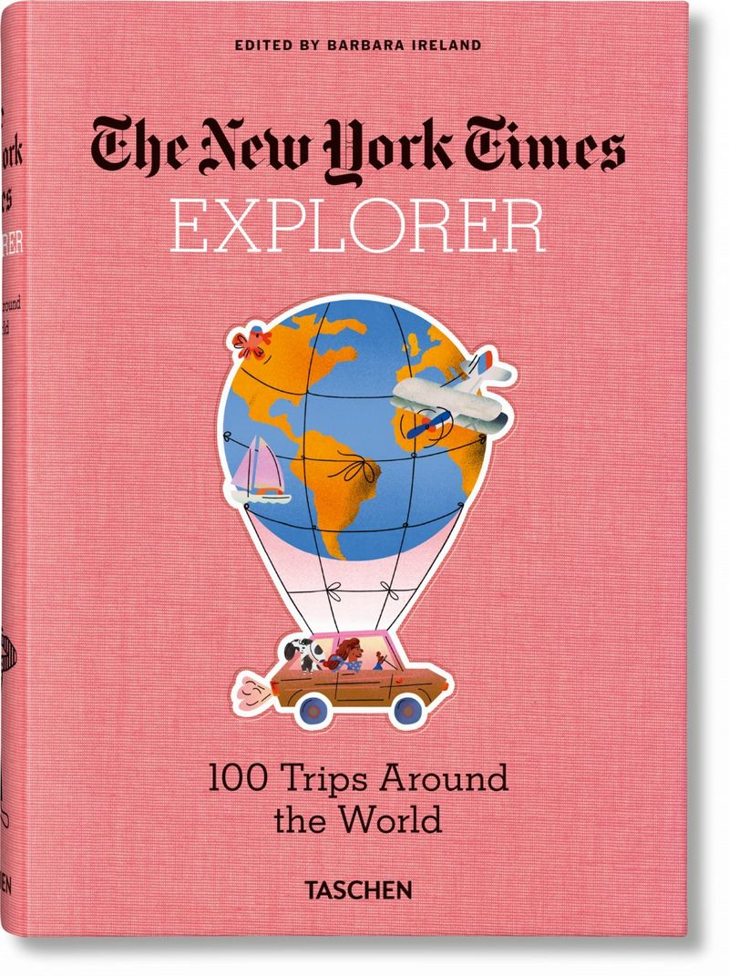 NEW YORK TIMES, THE - EXPLORER - 100 TRIPS AROUND THE WORLD