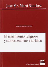 El matrimonio religioso y su trascendencia juridica - Jose Maria Marti Sanchez