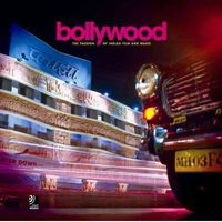 BOLLYWOOD - THE PASSION OF INDIAN FILM AND MUSIC (+CD)
