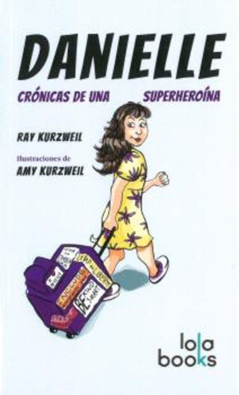 DANIELLE - CRONICAS DE UNA SUPERHEROINA