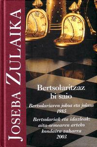 Bertsolaritzaz Bi Saio - Joseba Zulaika