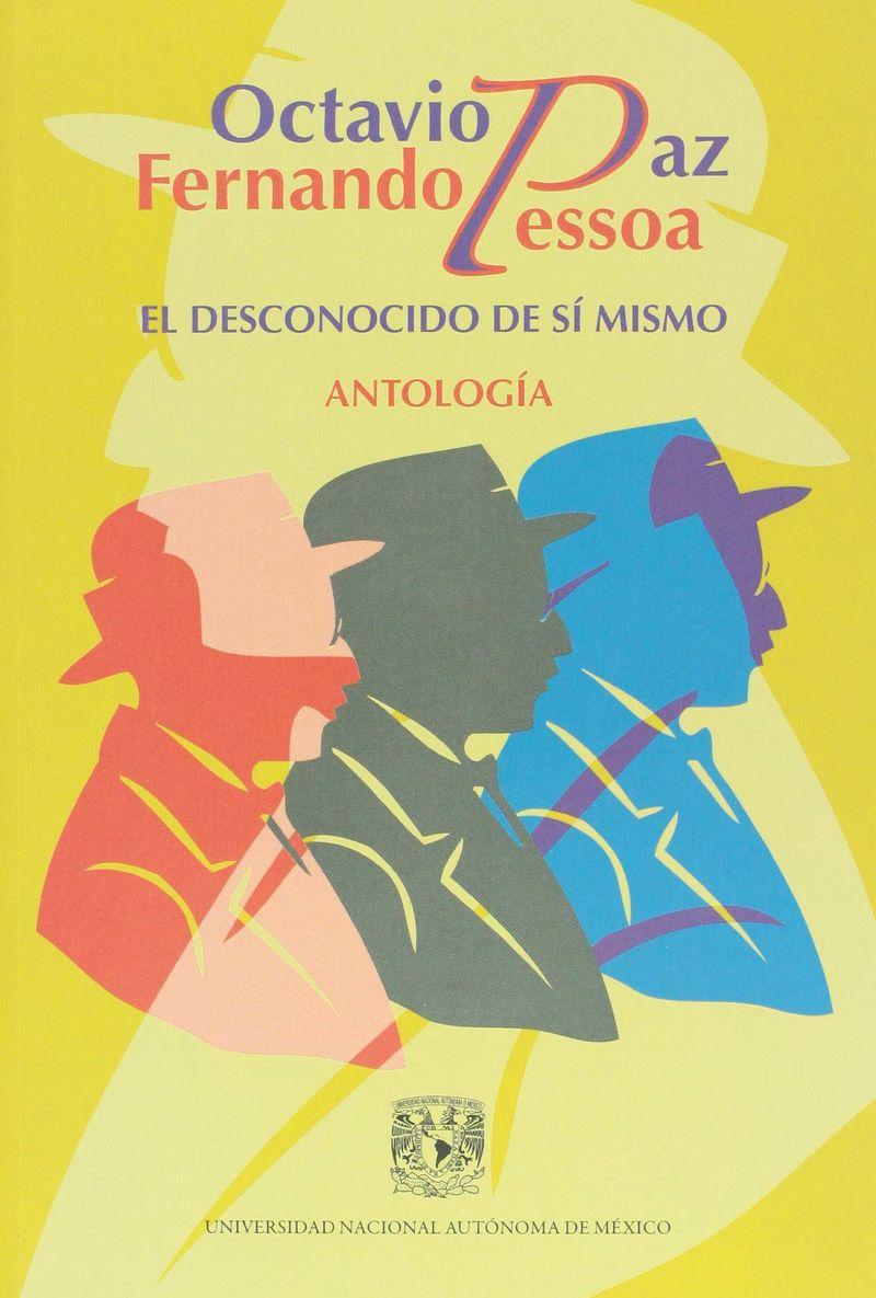 FERNANDO PESSOA - EL DESCONOCIDO DE SI MISMO