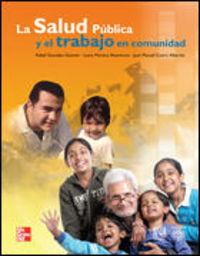 La salud publica y el trabajo en comunidad - Rafael Gonzalez