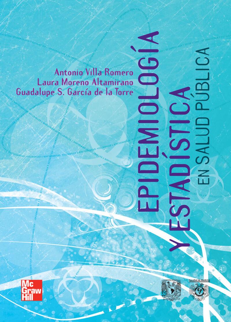 Epidemiologia Y Estadistica En Salud Publica - Antonio Villa Romero