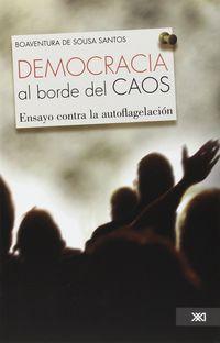 Democracia Al Borde Del Caos - Boaventura De Sousa Santos