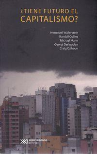 ¿tiene Futuro El Capitalismo? - Inmanuel Wallerstein / Randall Collins
