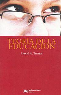 Teoria De La Educacion - David A. Turner