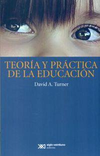 Teoria Y Practica De La Educacion - David A. Turner