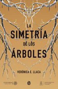 La Simetría De Los Árboles - Verónica E. Llaca