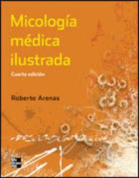 Micologia Medica Ilustrada (4ª Ed. ) - Roberto Arenas