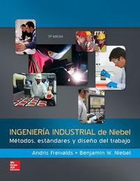 (13ª Ed. )  Ingenieria Industrial De Niebel - Metodos, Estandares Y Diseño De Trabajo - Andris  Freivalds  /  Benjamin  Niebel