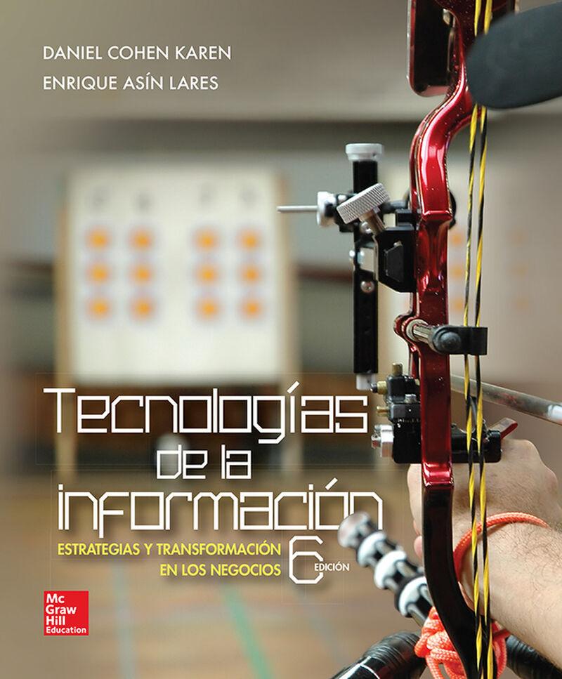 (6 ED) TECNOLOGIAS DE LA INFORMACION - ESTRATEGIAS Y TRANSFORMACION EN LOS NEGOCIOS