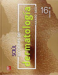 (16 Ed) Lecciones De Dermatologia - Amado Saul