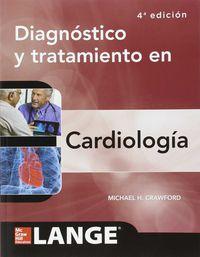 (4 Ed) Diagnostico Y Tratamiento En Cardiologia - Michael H. Crawford